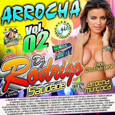 CD ARROCHA vol.02  2015 DJ RODRIGO SAUDADE Lançamento 14/02/2015