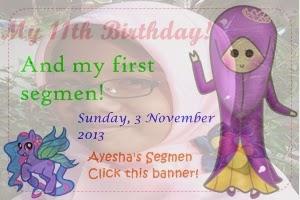 http://ayeshakamilarafifah.blogspot.com/2013/11/my-11-birthday-segmen-by-ayesha.html