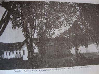 FAZENDA DO REGISTRO VELHO DO INCONFIDENTE PADRE MANOEL RODRIGUES DA COSTA
