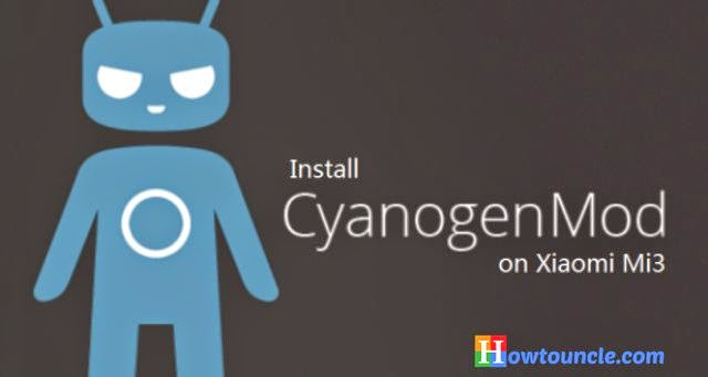 CyanogenMod 11, Android smartphone, Xiaomi Mi 3, How to Install CyanogenMod 11, Xiaomi Mi3 Android, Xiaomi Mi3 Tips and tricks, Xiaomi Mi3 Tips