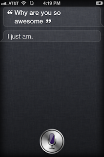 Siri: Why are you so awesome?