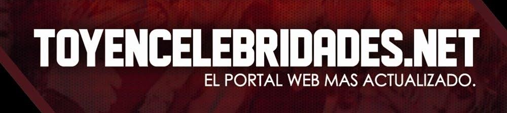 | | WWW.TOYENCELEBRIDADES.NET | | La Mas Actualizada