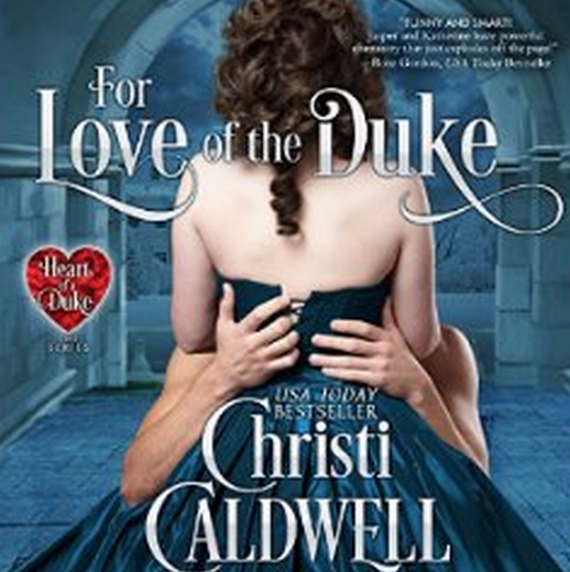 Book Review For the Love of the Duke by Christi Caldwell