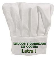 Trucos y Consejos de Cocina. Letra I.