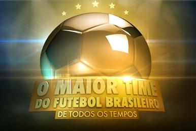 O Maior Time Futebol Brasileiro de Todos os Tempos