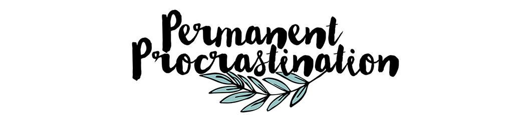 Permanent Procrastination