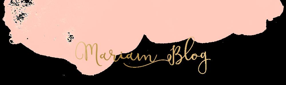 Mariam Blog | مُدونة مريم