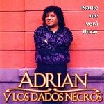 Adrián y los Dados Negros Nadie me Verá Llorar 1995 Disco Completo