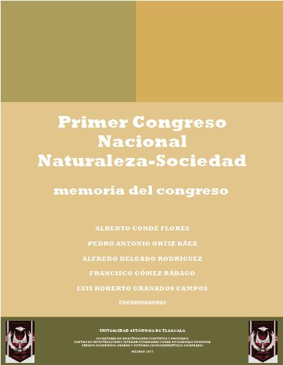 Primer Congreso Nacional Naturaleza-Sociedad. Memoria del congreso