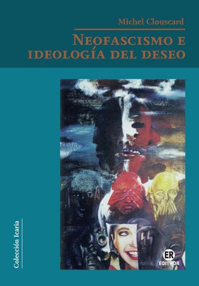 Neofascismo e ideologia del deseo de Clouscard