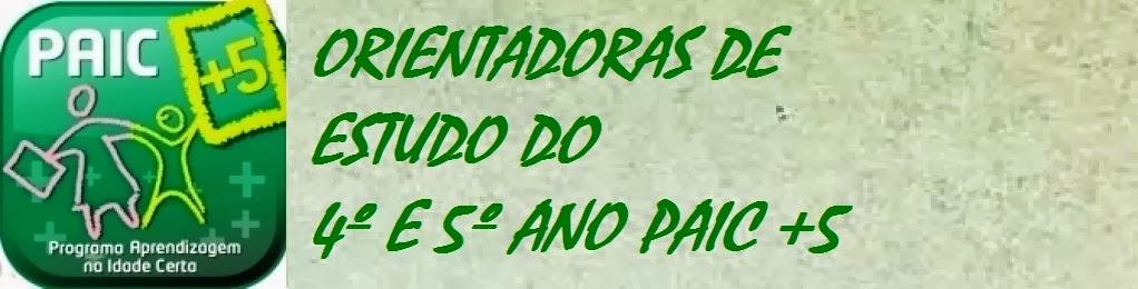 ORIENTADORES DE ESTUDO 4º e 5º ANO PAIC+