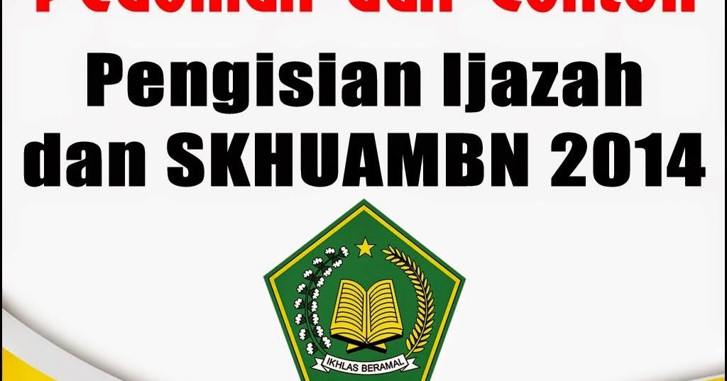 Juknis Penulisan Ijazah Madrasah 2014 Mis Fathurrahman Batu Sopang