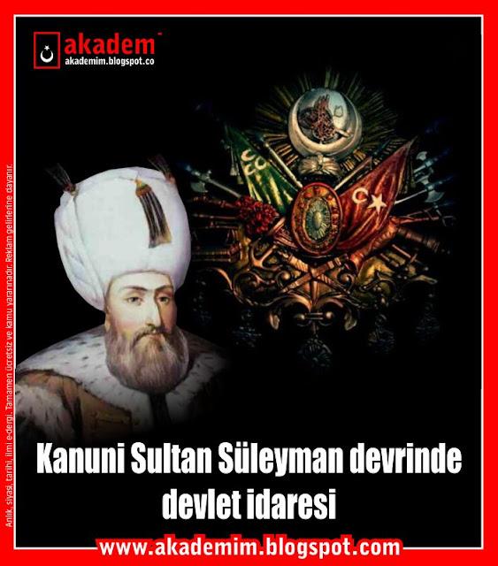 Kanuni Sultan Süleyman devrinde devlet idaresi