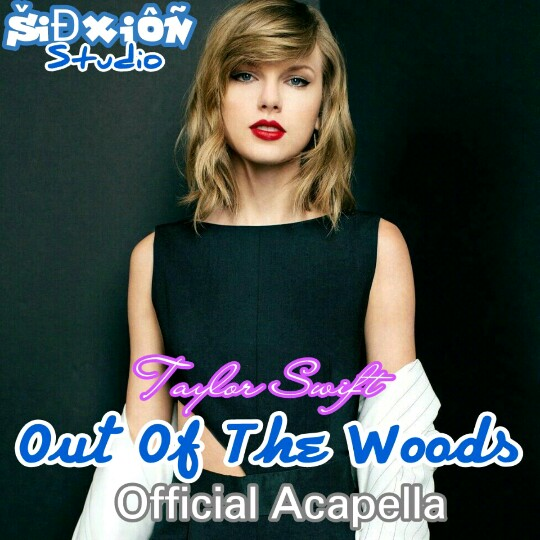 Sidxion studiofree download official acapellas and instrumentals taylor swift out of the woodsacapella download this acapella voltagebd Image collections