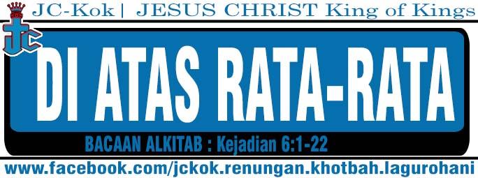 Diatas rata-rata -Kejadian 6 : 1 - 22 | Renungan Kristen Mp3 + Teks