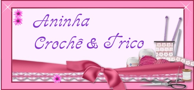 Aninha Croche &amp; Trico