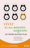 Dr Mario Alonso Puig Vivir es un asunto urgente