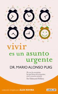 Mario Alonso Puig Vivir es un asunto urgente