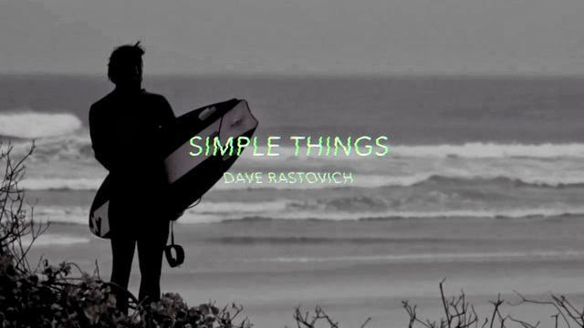 SIMPLE THINGS - Dave Rastovich