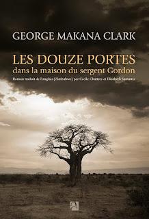 Les douze portes - George Makana Clark - Anne Carrière