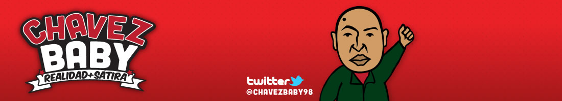 CHAVEZ BABY - Realidad + Sátira