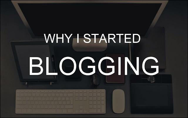 Why I Started Blogging