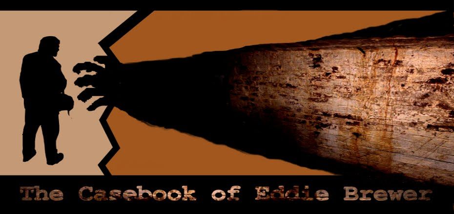 The Casebook of Eddie Brewer