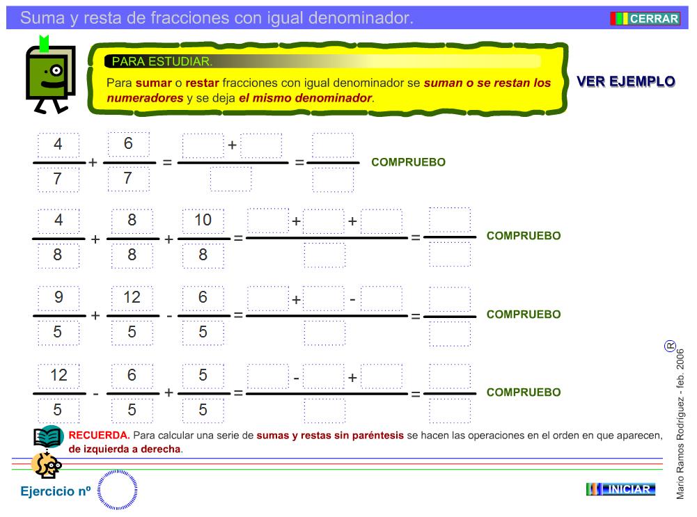 http://www2.gobiernodecanarias.org/educacion/17webc/eltanque/todo_mate/fracciones_e/ejercicios/sumayresta_p.html