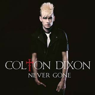 Colton Dixon – Never Gone Lyrics | Letras | Lirik | Tekst | Text | Testo | Paroles - Source: musicjuzz.blogspot.com