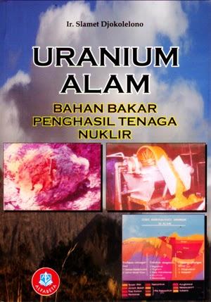 Uranium Alam Bahan Bakar Penghasil Tenaga Nuklir /ABT