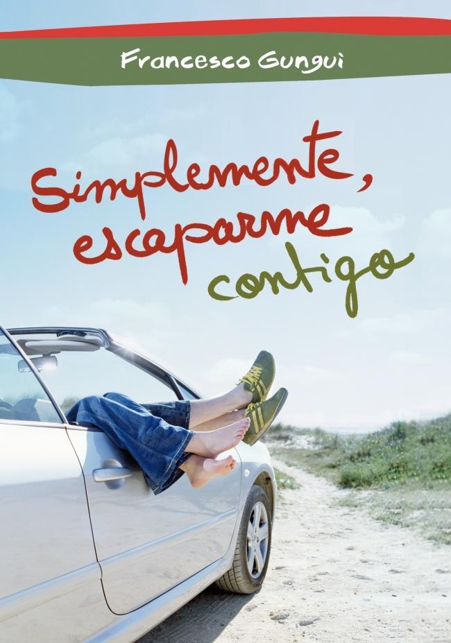 Simplemente, escaparme contigo - Francesco Gungui
