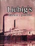 Liebig's, fábrica y pueblo - Ignacio Barreto