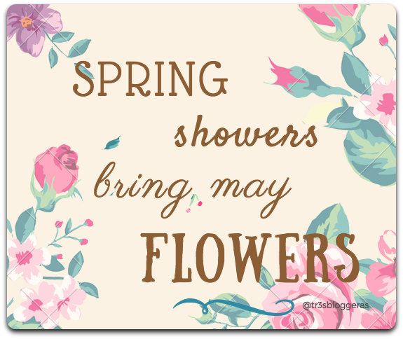 spring showers bring may flowers quote primavera flores citas