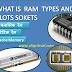 विभिन्न रैम स्लॉट Different Types of Ram and  Slots