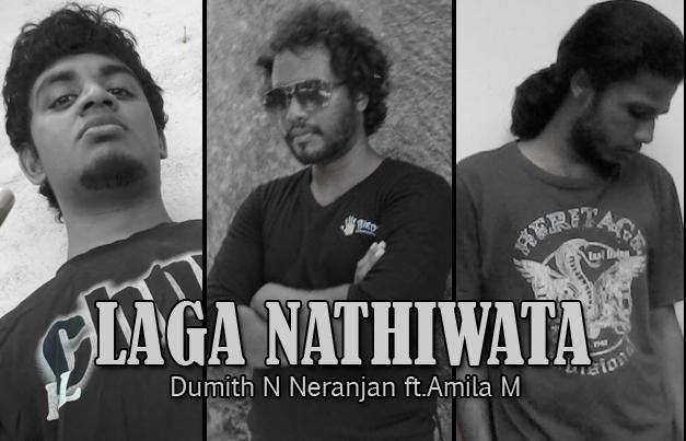 Laga Nathiwata - Dumith N Neranjan Ft Amila