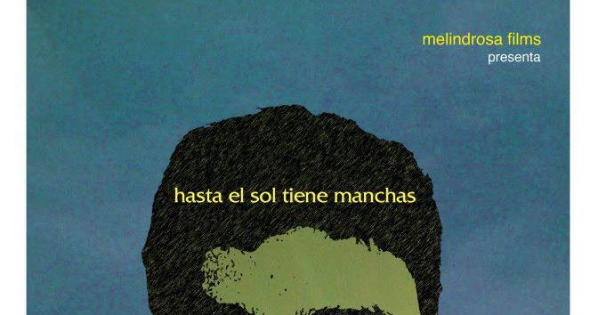 """Premier de """"Hasta el sol tiene manchas"""" (película guatemalteca)"""