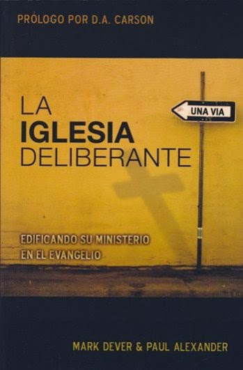 Mark Dever & Paul Alexander-La Iglesia Deliberante-