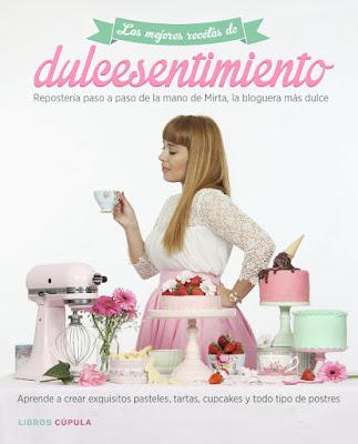 LIBRO - Las mejores recetas de Dulce sentimiento  Mirta Escudero (Libros Cúpula - 17 Septiembre 2015)  GASTRONOMIA - REPOSTERIA - RECETAS  Edición papel & ebook kindle | Comprar en Amazon