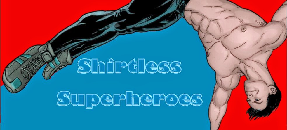 Shirtless Superheroes