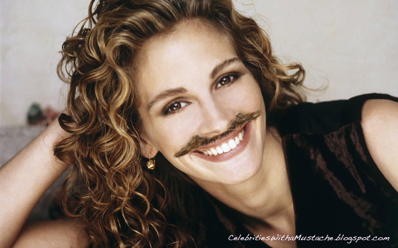 Julia Roberts with a Mustache