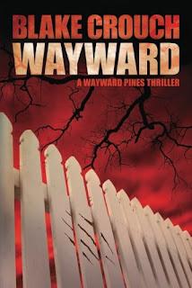 blake crouch wayword - a wayward pines thriller