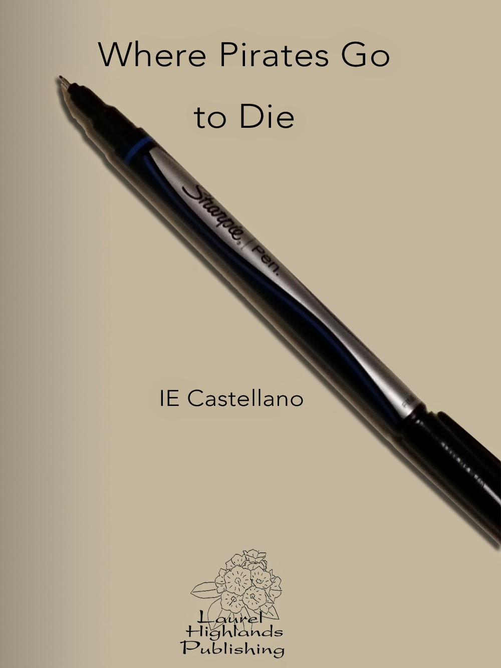 Title Page with pen--Where Pirates Go to Die by IE Castellano