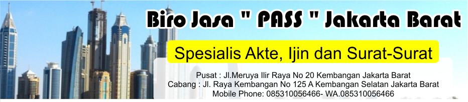 """Biro jasa  """" PASS """" Jakarta Barat"""