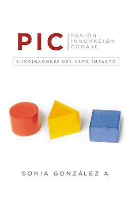 LIBRO - P. I. C.: 3 Indicadores del Alto Impacto  Sónia González A. (Grupo Nelson - 20 octubre 2015)  AUTOAYUDA - EMPRENDEDORES - EMPRESA  Edición papel & ebook kindle | Comprar en Amazon España