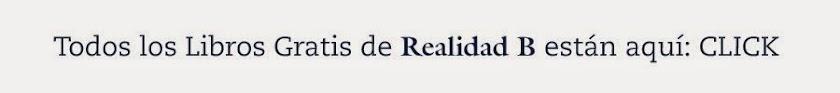 Todos los Libros Gratis de Realidad B los tienes aquí
