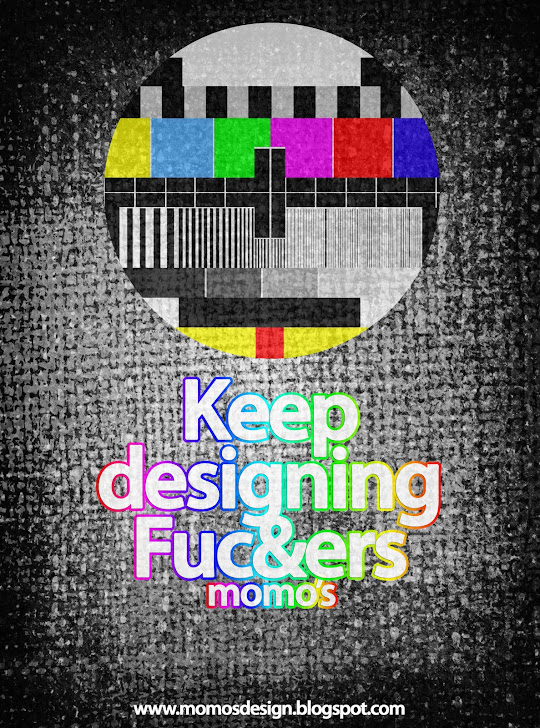 Keep designing fuc&ers