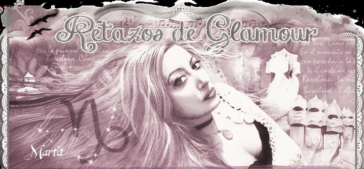 Retazos de Glamour