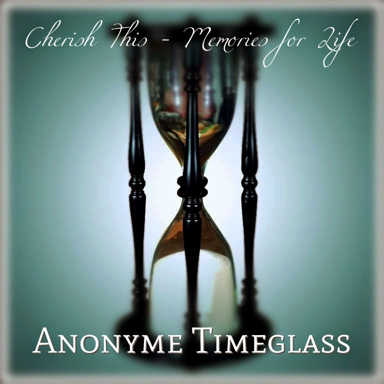 Cherish this - Memories for life......... Anonyme Timeglass