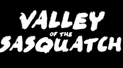 Valley of the Sasquatch Trailer