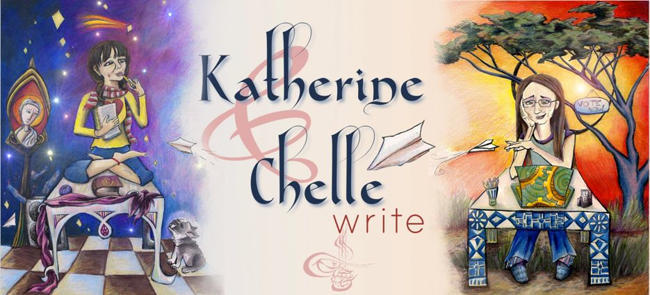 Katherine and Chelle Write